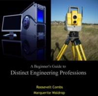 Beginner's Guide to Distinct Engineering Professions, A