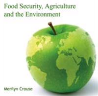 Food Security, Agriculture and the Environment