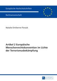Artikel 2 Europaeische Menschenrechtskonvention im Lichte der Terrorismusbekaempfung