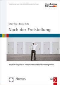 Nach Der Freistellung: Beruflich-Biografische Perspektiven Von Betriebsratsmitgliedern