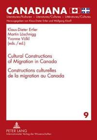 Cultural Constructions of Migration in Canada / Constructions Culturelles De La Migration Au Canada