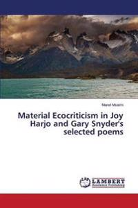 Material Ecocriticism in Joy Harjo and Gary Snyder's Selected Poems