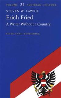 Erich Fried: A Writer Without a Country
