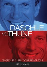 Daschle vs. Thune: Anatomy of a High-Plains Senate Race