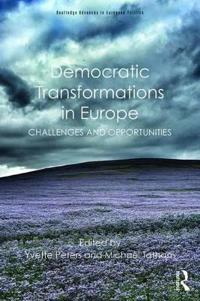 Democratic Transformations in Europe: Challenges and Opportunities