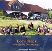 All About Ecovillages (Sustainable Development)