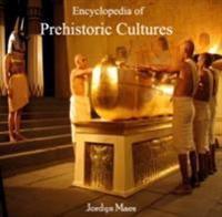 Encyclopedia of Prehistoric Cultures