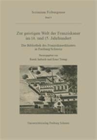 Zur Geistigen Welt Der Franziskaner Im 14. Und 15. Jahrhundert
