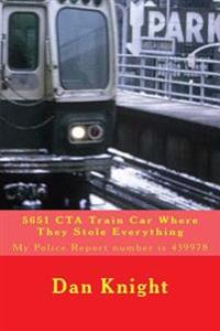 5651 CTA Train Car Where They Stole Everything: My Police Report Number Is 439978