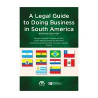 Legal Guide to Doing Business in South America
