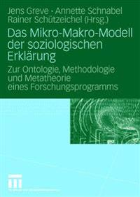 Das Mikro-Makro-Modell Der Soziologischen Erkl rung