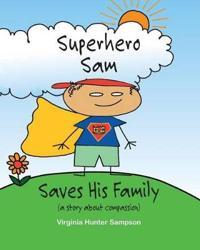 Superhero Sam Saves His Family