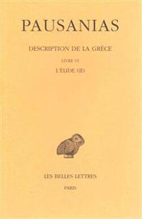 Pausanias, Description de la Grece: Tome VI: Livre VI. L'Elide (II).