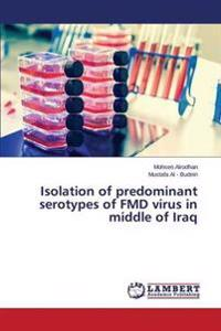 Isolation of Predominant Serotypes of Fmd Virus in Middle of Iraq