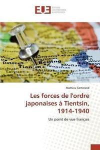 Les Forces de L'Ordre Japonaises a Tientsin, 1914-1940