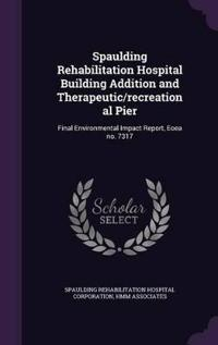 Spaulding Rehabilitation Hospital Building Addition and Therapeutic/Recreational Pier