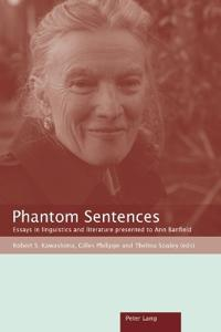 Phantom Sentences: Essays in Linguistics and Literature Presented to Ann Banfield