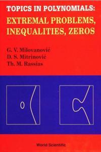 Topics In Polynomials: Extremal Problems, Inequalities, Zeros