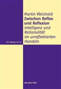Zwischen Reflex Und Reflexion