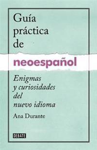 Guaa Practica de Neoespaaol / A Practical Guide to Neo-Spanish