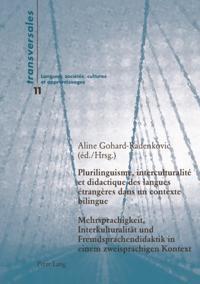 Plurilinguisme, interculturalite et didactique des langues etrangeres dans un contexte bilingue - Mehrsprachigkeit, Interkulturalitat und Fremdsprachendidaktik in einem zweisprachigen Kontext