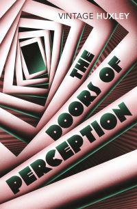 Doors of perception - and heaven and hell