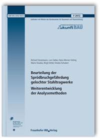 Beurteilung der Sprödbruchgefährdung gelochter Stahltragwerke - Weiterentwicklung der Analysemethoden.