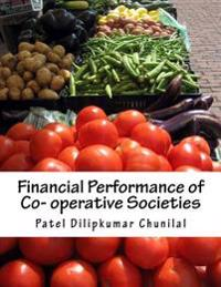 Financial Performance of Co- Operative Societies: A Comparative Study