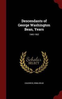 Descendants of George Washington Bean, Years