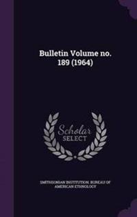 Bulletin Volume No. 189 (1964)