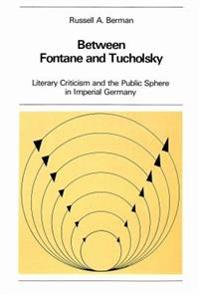 Between Fontane and Tucholsky: Literary Criticism and the Public Sphere in Imperial Germany