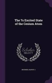 The 7s Excited State of the Cesium Atom
