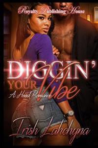 Diggin' Your Vibe: A Hood Romance
