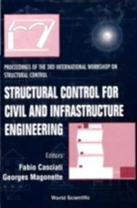 STRUCTURAL CONTROL FOR CIVIL & INFRASTRUCTURE ENGINEERING, PROCS OF THE 3RD INTL WORKSHOP ON STRUCTURAL CONTROL