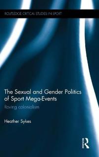 The Sexual and Gender Politics of Sport Mega-Events