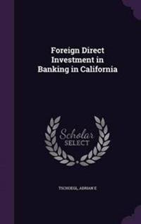 Foreign Direct Investment in Banking in California