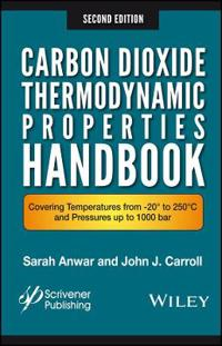 Carbon Dioxide Thermodynamic Properties Handbook: Covering Temperatures from -20 to 250 C and Pressures Up to 1000 Bar