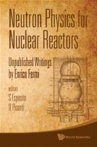NEUTRON PHYSICS FOR NUCLEAR REACTORS