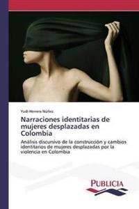 Narraciones Identitarias de Mujeres Desplazadas En Colombia