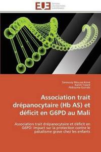 Association Trait Dr�panocytaire (Hb As) Et D�ficit En G6pd Au Mali