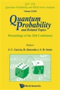 QUANTUM PROBABILITY AND RELATED TOPICS - PROCEEDINGS OF THE 28TH CONFERENCE