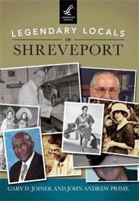 Legendary Locals of Shreveport