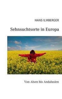 Sehnsuchtsorte in Europa
