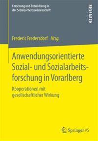 Anwendungsorientierte Sozial- Und Sozialarbeitsforschung in Vorarlberg