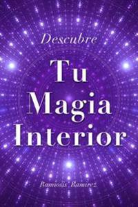 Descubre Tu Magia Interior