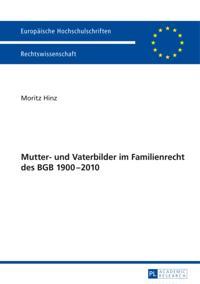 Mutter- und Vaterbilder im Familienrecht des BGB 1900-2010