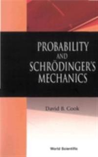 Probability And Schrodinger's Mechanics