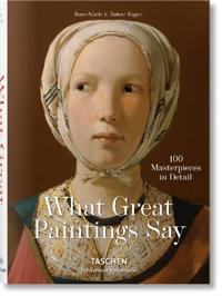 What Paintings Say: 100 Masterpieces in Detail