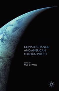 Climate Change and American Foreign Policy