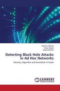 Detecting Black Hole Attacks in Ad Hoc Networks